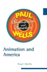 Animation and America - Paul Wells