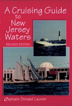 A Cruising Guide to New Jersey Waters - Donald Launer