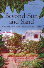 Beyond Sun and Sand : Caribbean Environmentalisms
