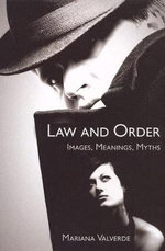 Law and Order : Images, Meanings, Myths - Mariana Valverde