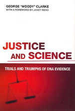 Justice and Science : Trials and Triumphs of DNA Evidence - George