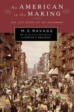An American in the Making : The Life Story of an Immigrant - M.E. Ravage