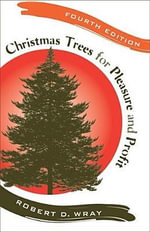Christmas Trees for Pleasure and Profit - Robert D. Wray