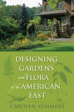 Designing Gardens with Flora of the American East - Carolyn Summers
