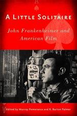 A Little Solitaire : John Frankenheimer and American Film