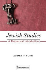 Jewish Studies : A Theoretical Introduction - Andrew Bush