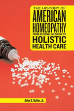 The History of American Homeopathy - John S. Haller