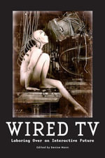 Wired TV : Laboring Over an Interactive Future