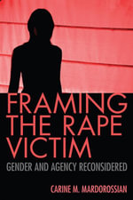 Framing the Rape Victim : Gender and Agency Reconsidered - Carine M. Mardorossian