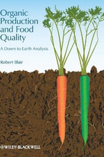 Organic Production and Food Quality : A Down to Earth Analysis - Robert Blair