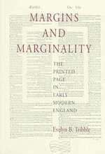 Margins and Marginality : Printed Page in Early Modern England - Evelyn B. Tribble