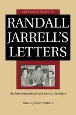 Randall Jarrell's Letters : An Autobiographical and Literary Selection - Randall Jarrell