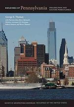 Buildings of Pennsylvania : Philadelphia and East Pennsylvania - George E. Thomas