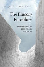 The Illusory Boundary : Environment and Technology in History