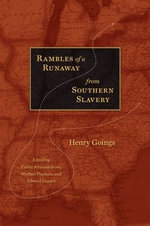 Rambles of a Runaway from Southern Slavery : Henry Goings