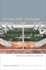 Cornelia Hahn Oberlander : Making the Modern Landscape - Susan Herrington