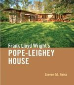 Frank Lloyd Wright's Pope-Leighey House - Steven M. Reiss