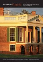 Buildings of Virginia : Valley, Piedmont, Southside, and Southwest - Anne Carter Lee