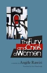 The Fury and Cries of Women - Angele Rawiri