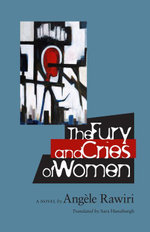 The Fury and Cries of Women - Angèle Rawiri