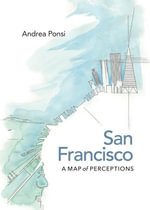 San Francisco : A Map of Perceptions - Andrea Ponsi