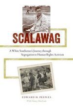 Scalawag : A White Southerner's Journey Through Segregation to Human Rights Activism - Edward H Peeples