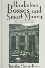 Banksters Bosses Smart Money : Social History of Great Toledo Bank Cras - Timothy Messer-Kruse