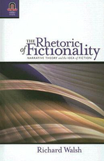 The Rhetoric of Fictionality : Narrative Theory and the Idea of Fiction - Richard Walsh