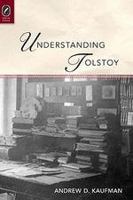 Understanding Tolstoy - Andrew Kaufman
