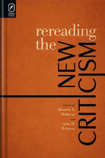 Rereading the New Criticism - Miranda B Hickman