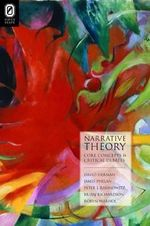 Narrative Theory : Core Concepts and Critical Debates - David Herman