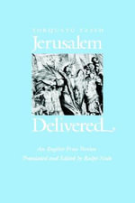 Jerusalem Delivered : An English Prose Version - Torquato Tasso
