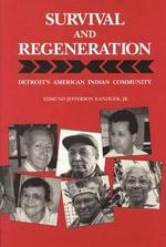 Survival and Regeneration : Detroit's American Indian Community - Edmund Jefferson Danziger