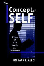 The Concept of Self : A Study of Black Identity - Richard L. Allen