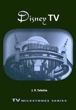 Disney TV : Contemporary Approaches to Film and Television - J.P. Telotte