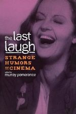 The Last Laugh : Strange Humors of Cinema