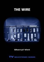The Wire : TV Milestones Series - Sherryl Vint