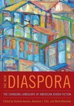 The New Diaspora : The Changing Landscape of American Jewish Fiction