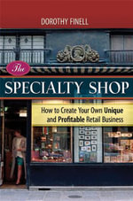 The Specialty Shop : How to Create Your Own Unique and Profitable Retail Business - Dorothy Finell