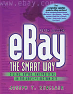 Ebay the Smart Way : Selling, Buying, and Profiting on the Web's #1 Auction Site - Joseph T. Sinclair