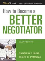 How to Become a Better Negotiator - Richard A. LUECKE