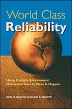 World Class Reliability : Using Multiple Environment Overstress Tests to Make it Happen - Keki R. Bhote