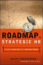 Roadmap to Strategic HR : Turning a Great Idea into a Business Reality - Ralph Christensen