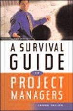 A Survival Guide for Project Managers : A Communication Perspective - James Taylor