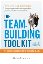 The Team-Building Tool Kit : Tips and Tactic for Effective Workplace Teams - Deborah Harrington-Mackin