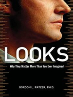 Looks : Why They Matter More Than You Ever Imagined - Gordon L. Patzer