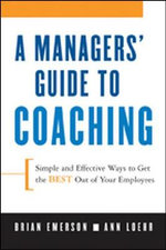 A Manager's Guide to Coaching : Simple and Effective Ways to Get the Best From Your People - Brian Emerson