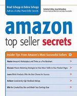 Amazon Top Seller Secrets : Insider Tips from Amazon's Most Successful Sellers - Brad SCHEPP