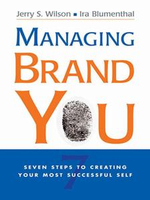 Managing Brand You : 7 Steps to Creating Your Most Successful Self - Jerry Wilson