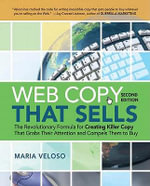 Web Copy That Sells : The Revolutionary Formula for Creating Killer Copy That Grabs Their Attention and Compels Them to Buy - Maria VELOSO